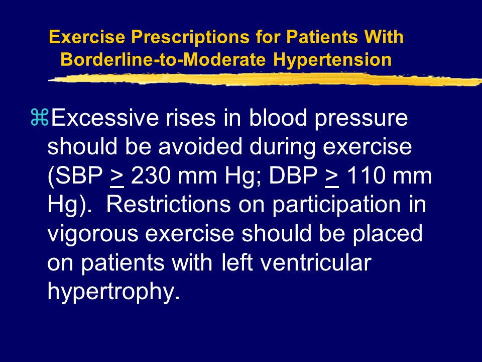 Exercise Prescriptions for Patients With Borderline-to-Moderate Hypertension