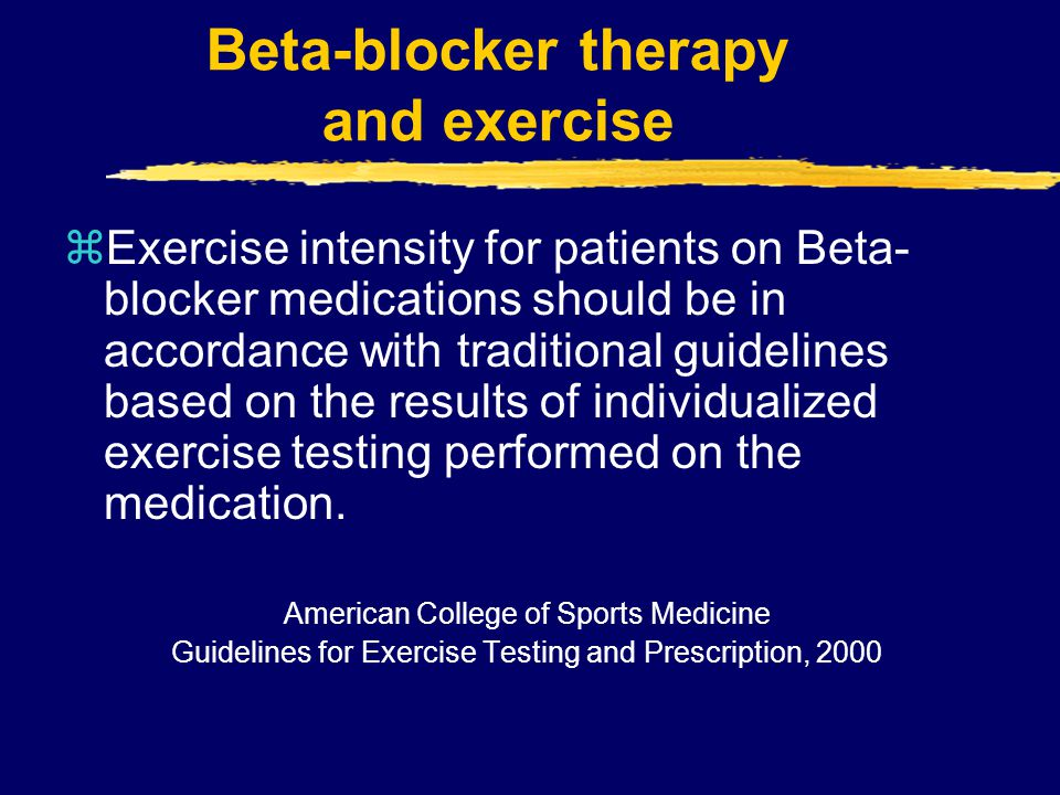 Beta-blocker therapy and exercise