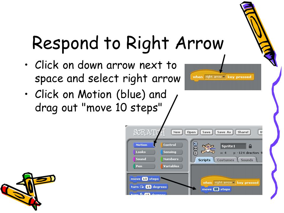 Respond to Right Arrow Click on down arrow next to space and select right arrow.