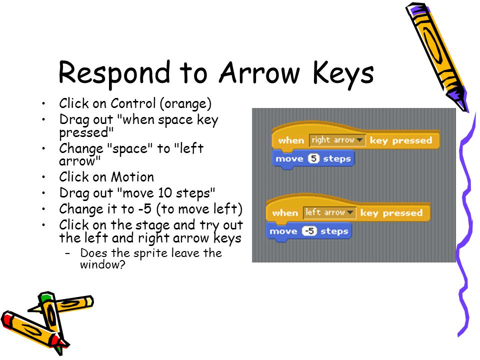 Respond to Arrow Keys Click on Control (orange)