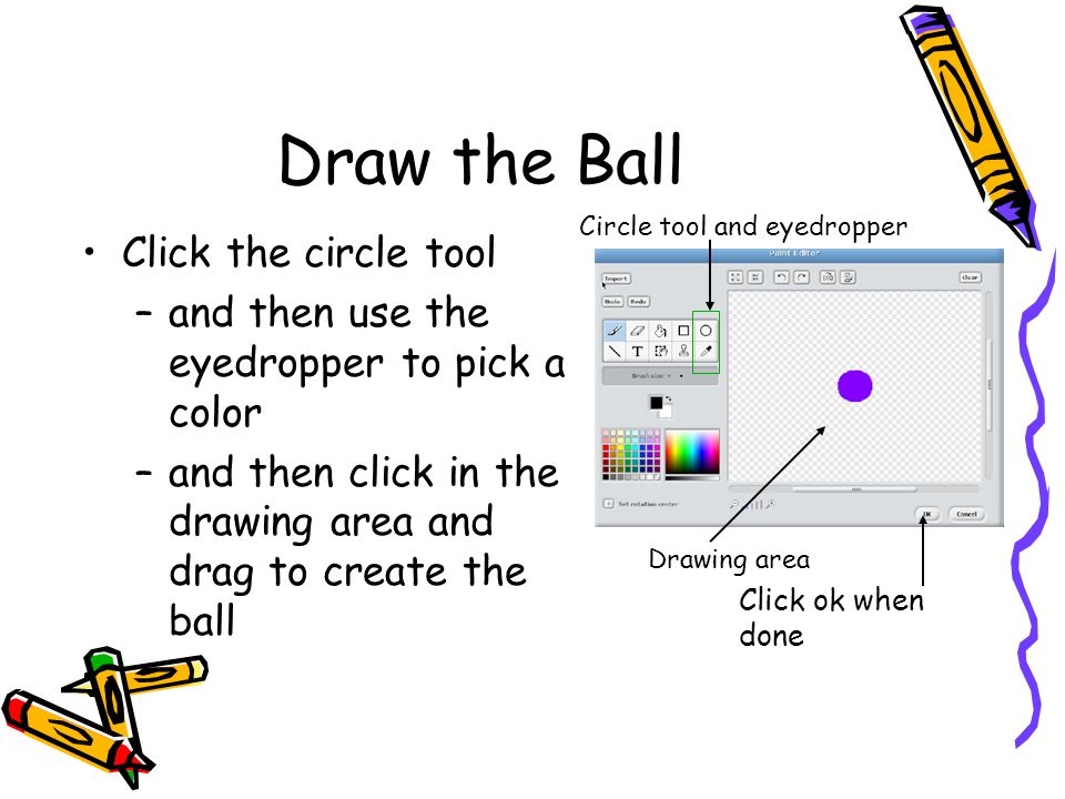 Draw the Ball Click the circle tool