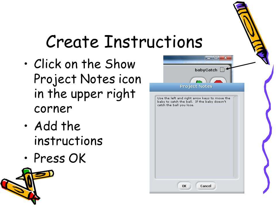 Create Instructions Click on the Show Project Notes icon in the upper right corner. Add the instructions.