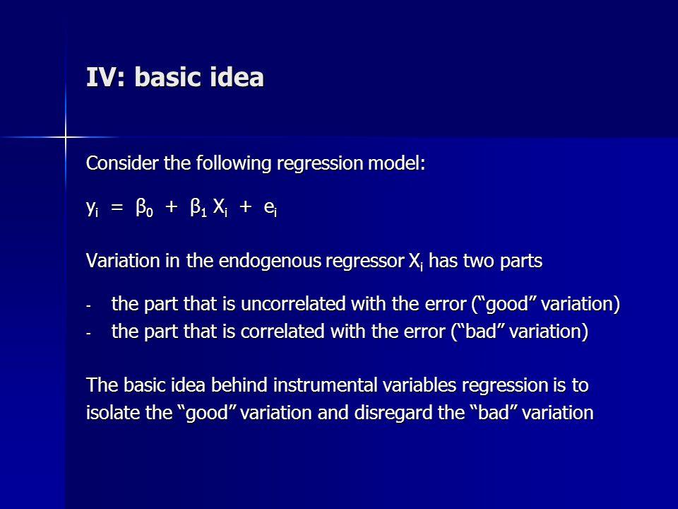 IV: basic idea Consider the following regression model: