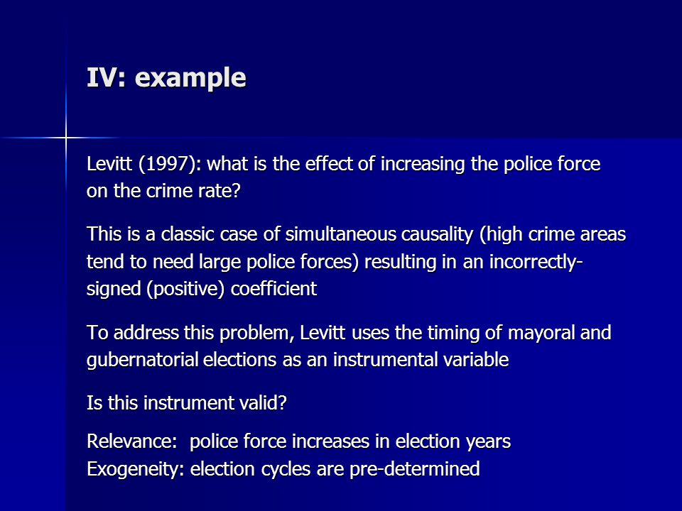 IV: example Levitt (1997): what is the effect of increasing the police force. on the crime rate