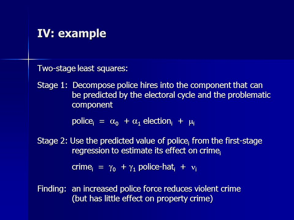 IV: example Two-stage least squares: