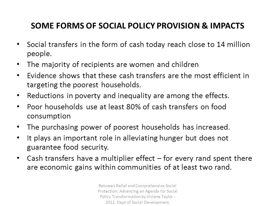 SOME FORMS OF SOCIAL POLICY PROVISION & IMPACTS