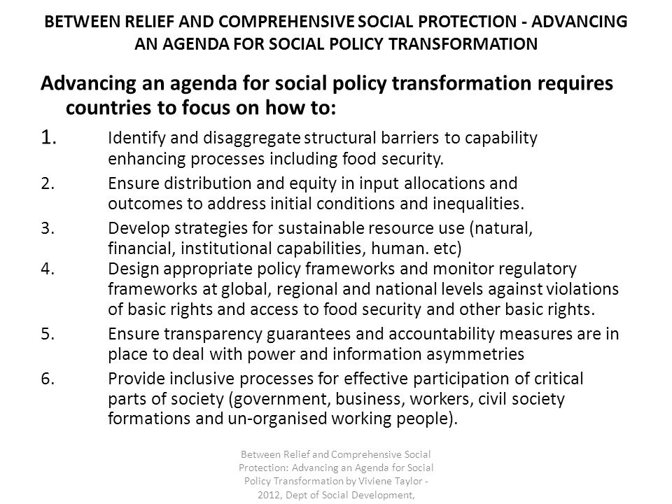 BETWEEN RELIEF AND COMPREHENSIVE SOCIAL PROTECTION - ADVANCING AN AGENDA FOR SOCIAL POLICY TRANSFORMATION