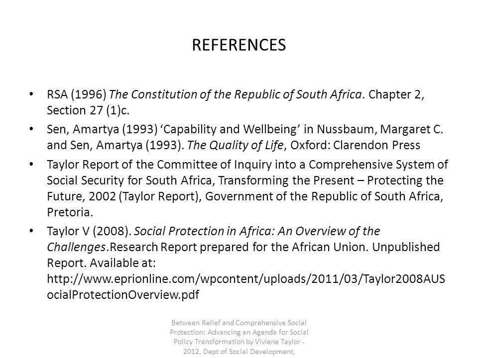 REFERENCES RSA (1996) The Constitution of the Republic of South Africa. Chapter 2, Section 27 (1)c.