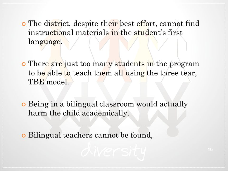 The district, despite their best effort, cannot find instructional materials in the student's first language.