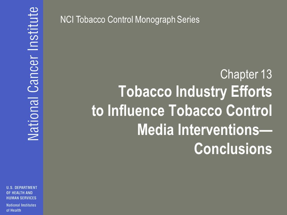 Chapter 13 Tobacco Industry Efforts to Influence Tobacco Control Media Interventions— Conclusions