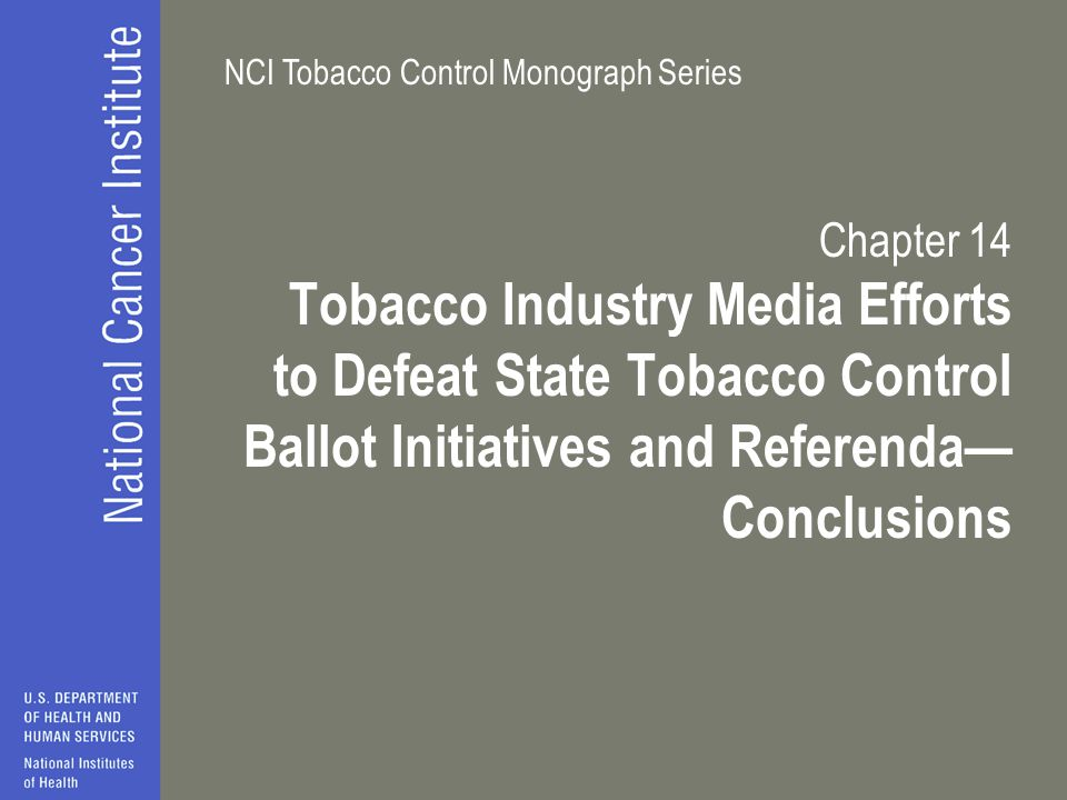Chapter 14 Tobacco Industry Media Efforts to Defeat State Tobacco Control Ballot Initiatives and Referenda— Conclusions.