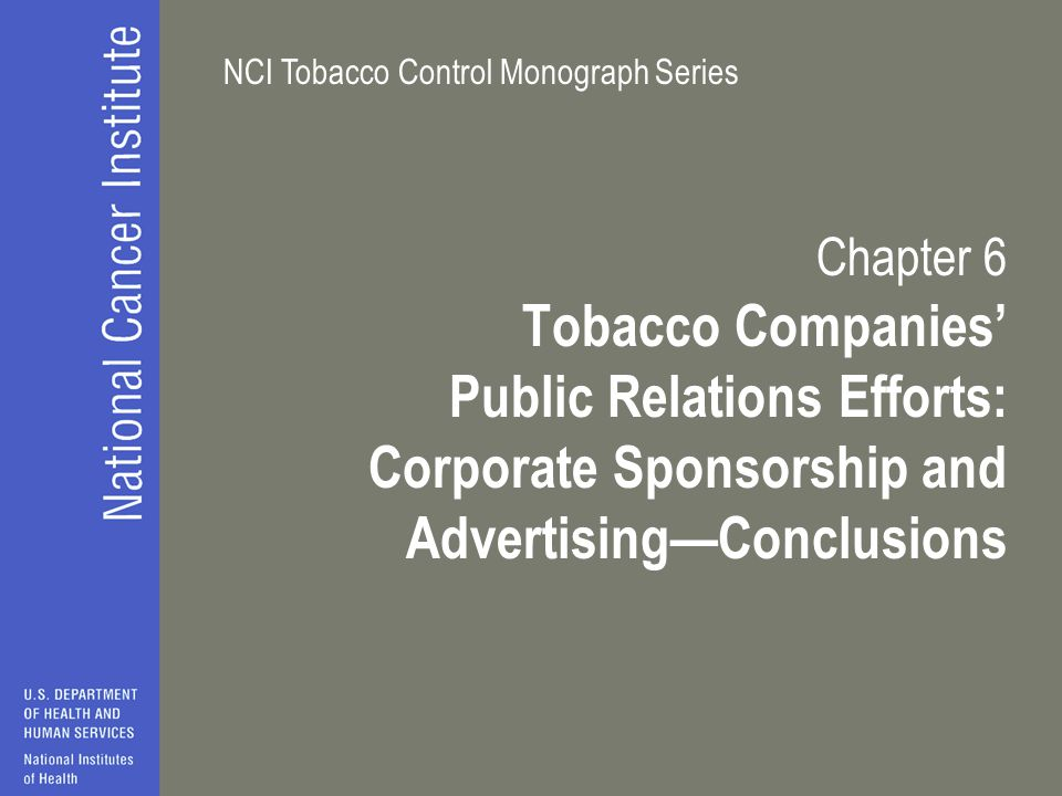 Chapter 6 Tobacco Companies' Public Relations Efforts: Corporate Sponsorship and Advertising—Conclusions.