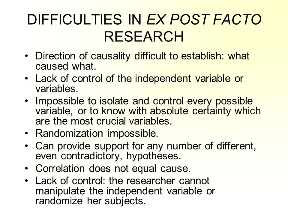 DIFFICULTIES IN EX POST FACTO RESEARCH