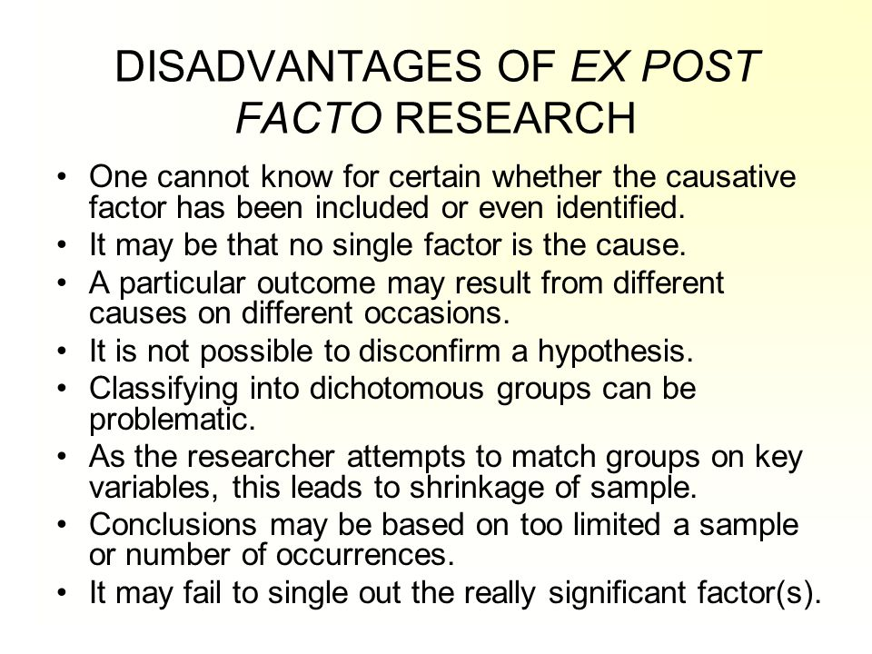DISADVANTAGES OF EX POST FACTO RESEARCH