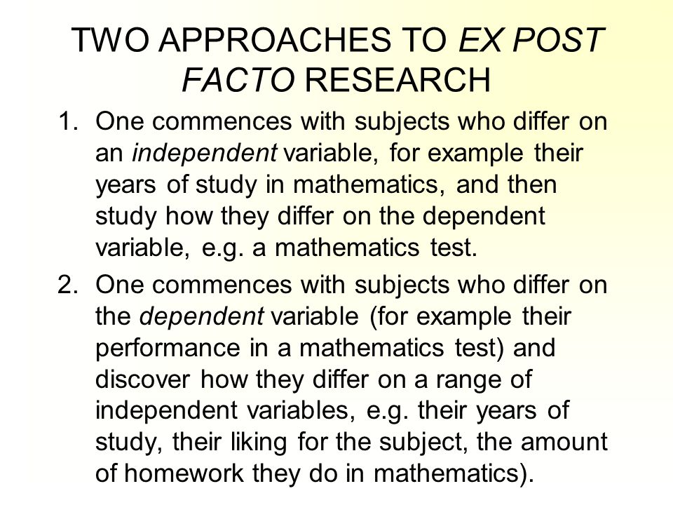 TWO APPROACHES TO EX POST FACTO RESEARCH