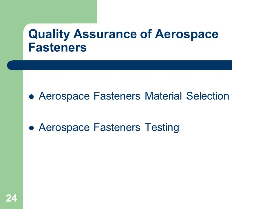 Quality Assurance of Aerospace Fasteners