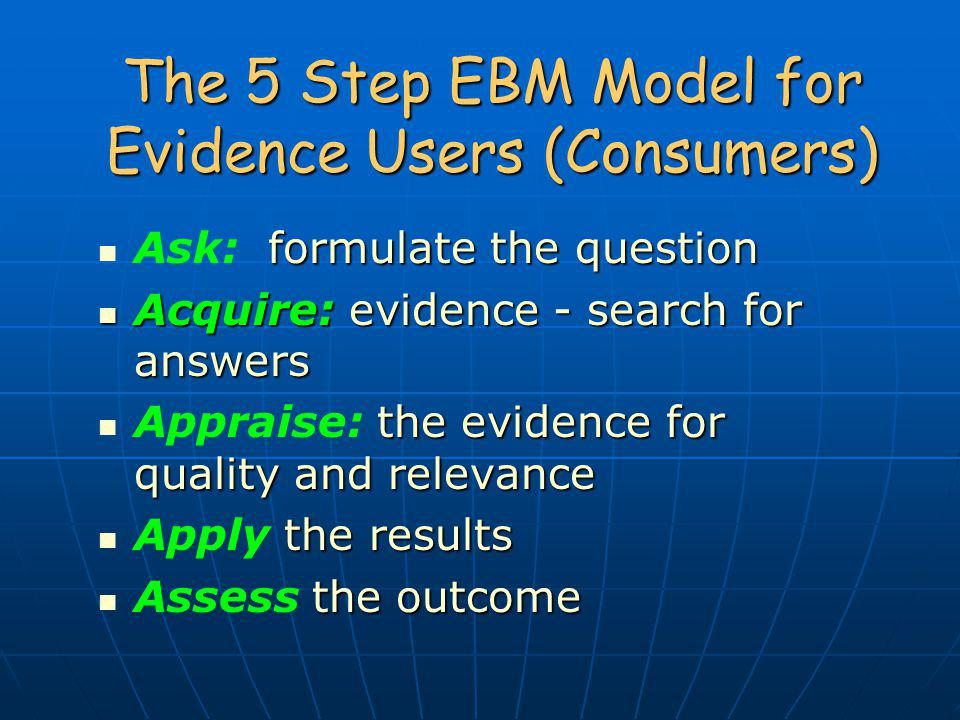 The 5 Step EBM Model for Evidence Users (Consumers)