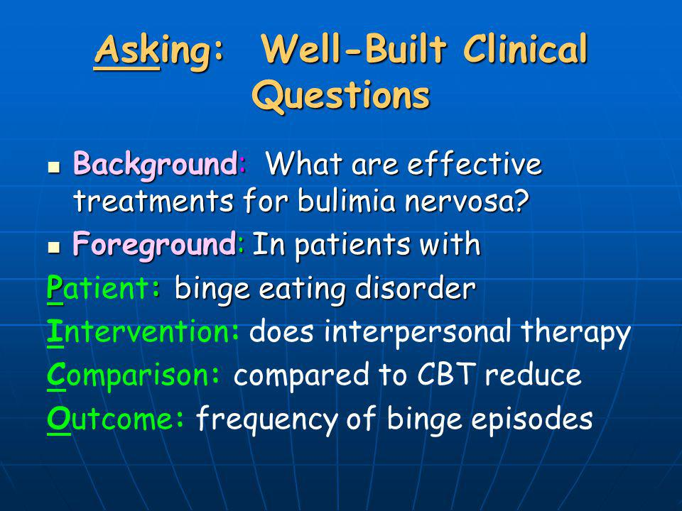 Asking: Well-Built Clinical Questions