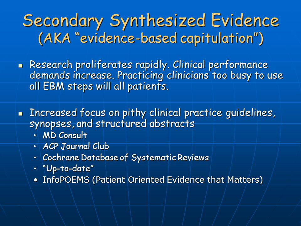 Secondary Synthesized Evidence (AKA evidence-based capitulation )