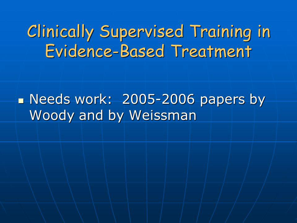 Clinically Supervised Training in Evidence-Based Treatment