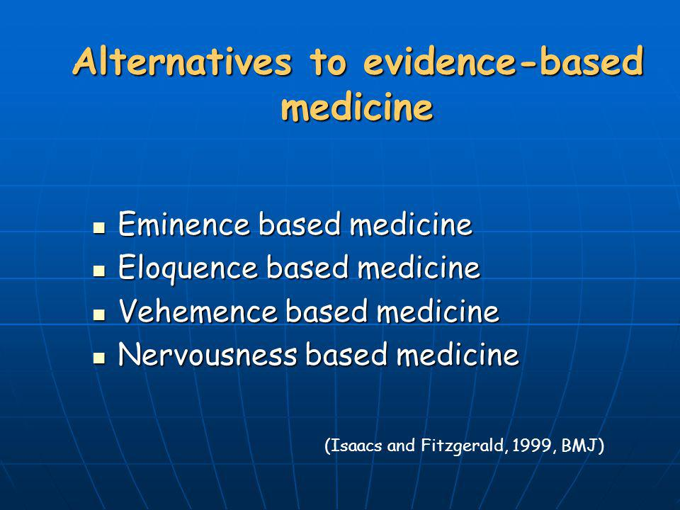 Alternatives to evidence-based medicine