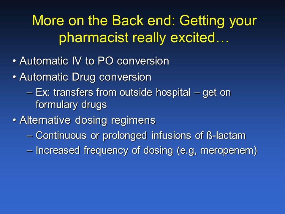 More on the Back end: Getting your pharmacist really excited…