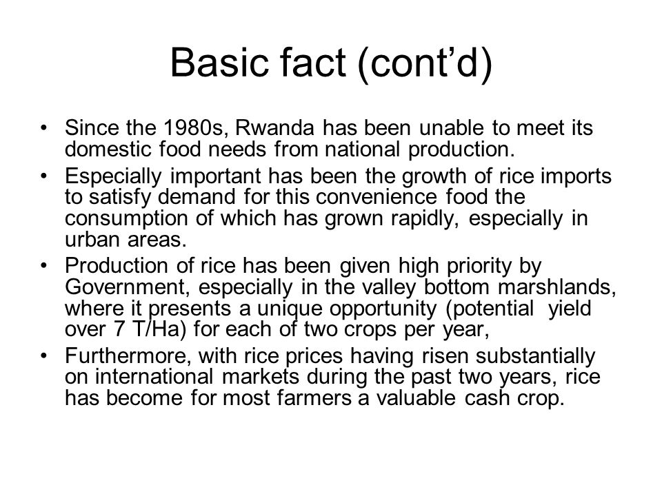 Basic fact (cont'd) Since the 1980s, Rwanda has been unable to meet its domestic food needs from national production.