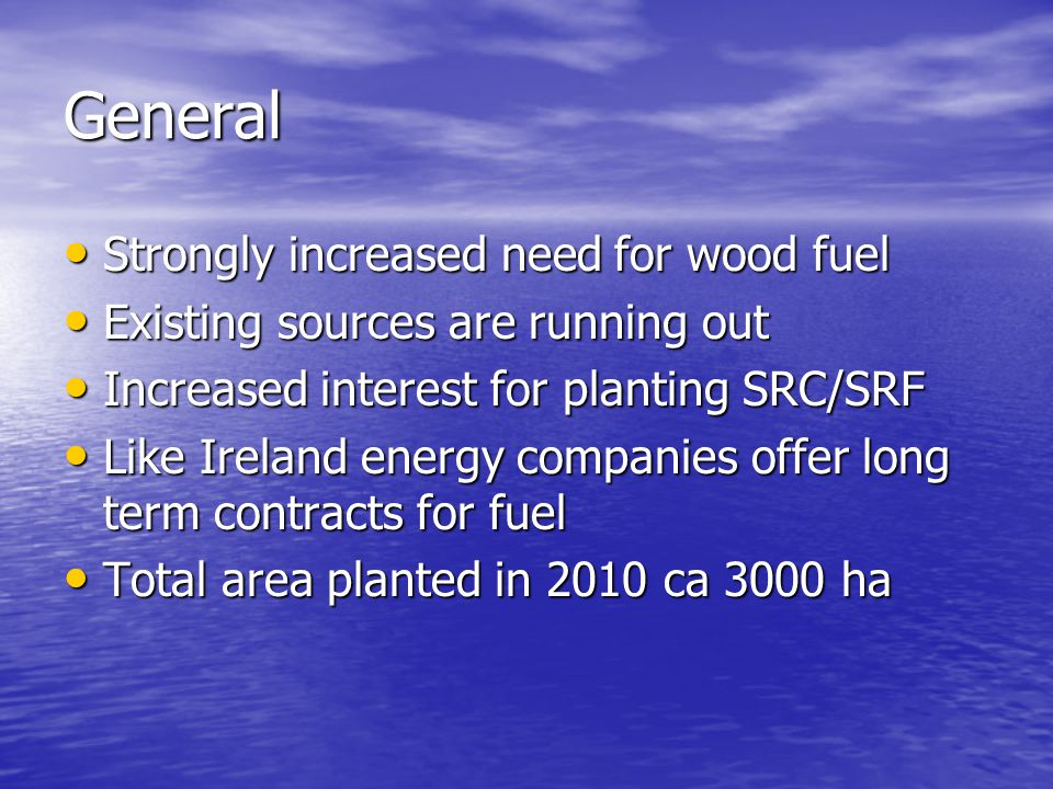 General Strongly increased need for wood fuel
