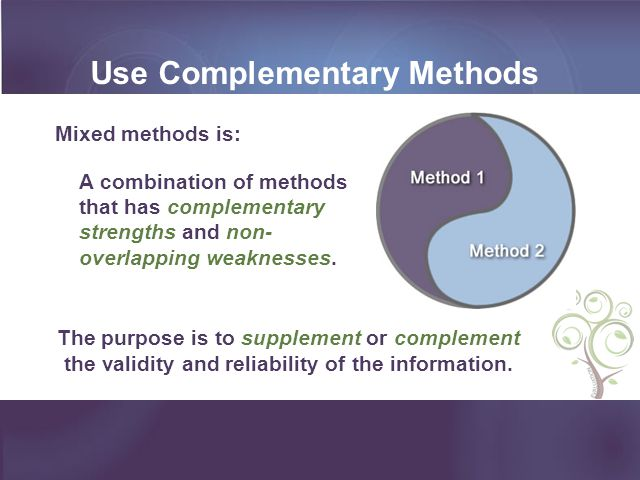 Use Complementary Methods