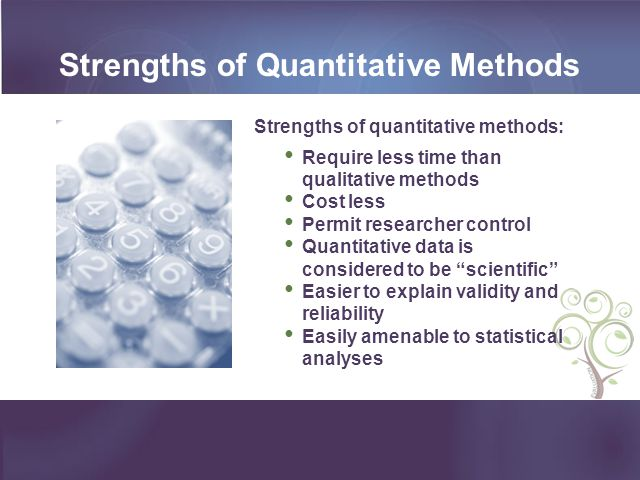 Strengths of Quantitative Methods