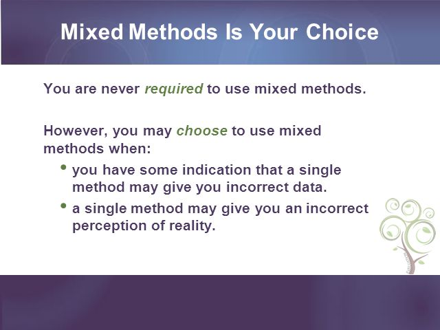 Mixed Methods Is Your Choice