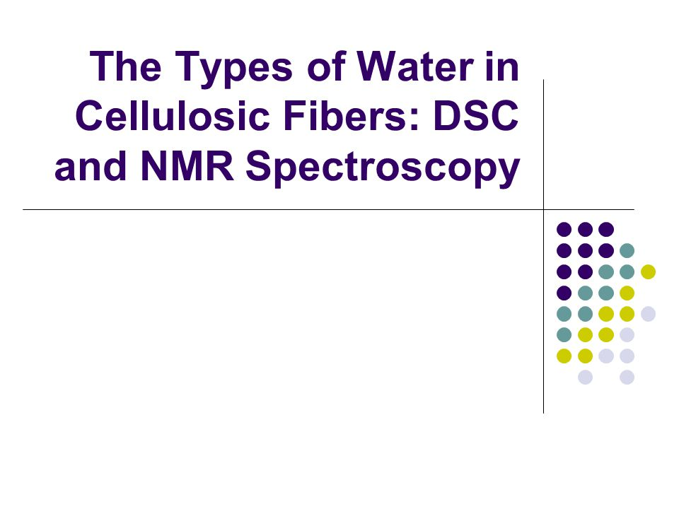 The Types of Water in Cellulosic Fibers: DSC and NMR Spectroscopy