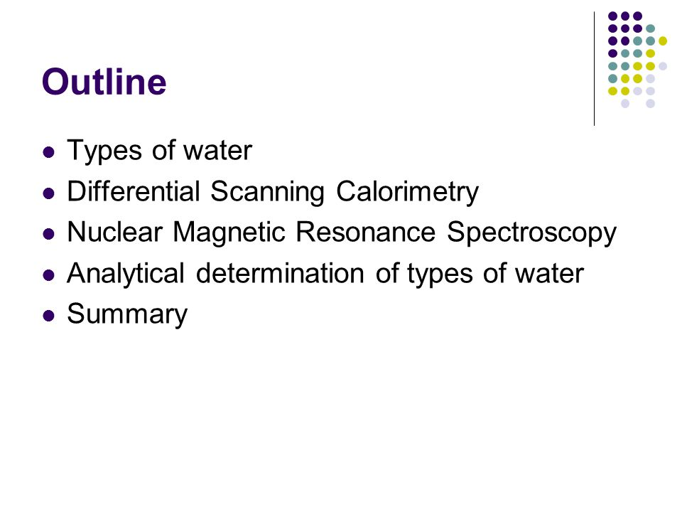 Outline Types of water Differential Scanning Calorimetry