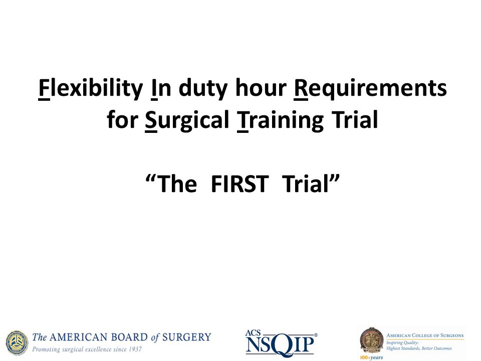 Flexibility In duty hour Requirements for Surgical Training Trial The FIRST Trial