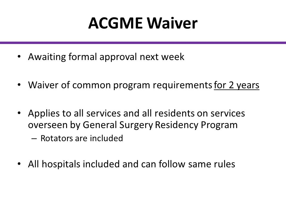 ACGME Waiver Awaiting formal approval next week