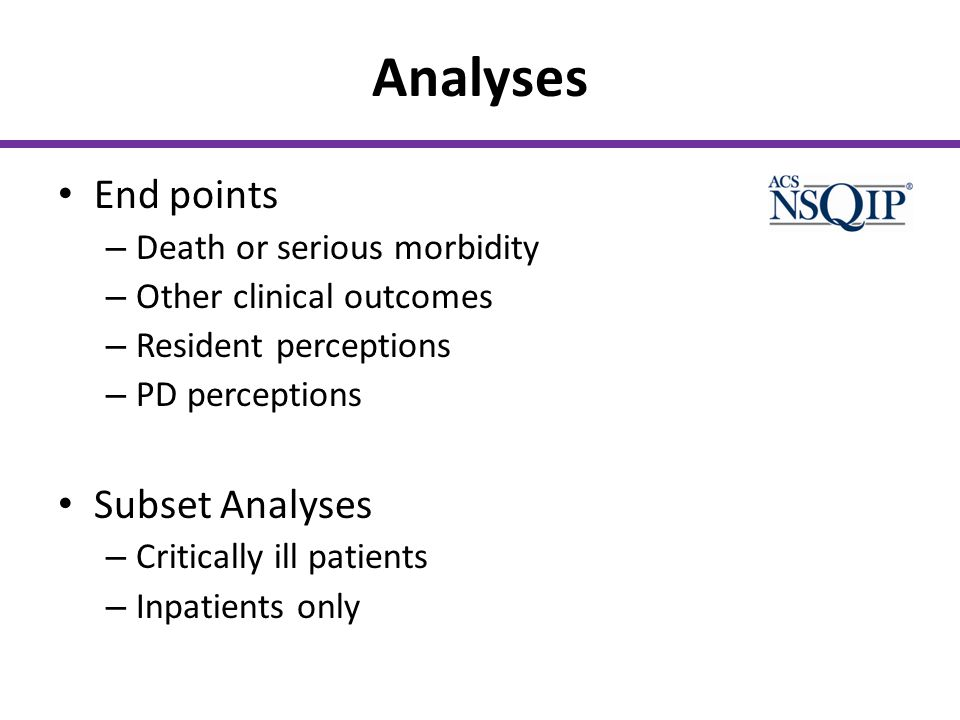 Analyses End points Subset Analyses Death or serious morbidity