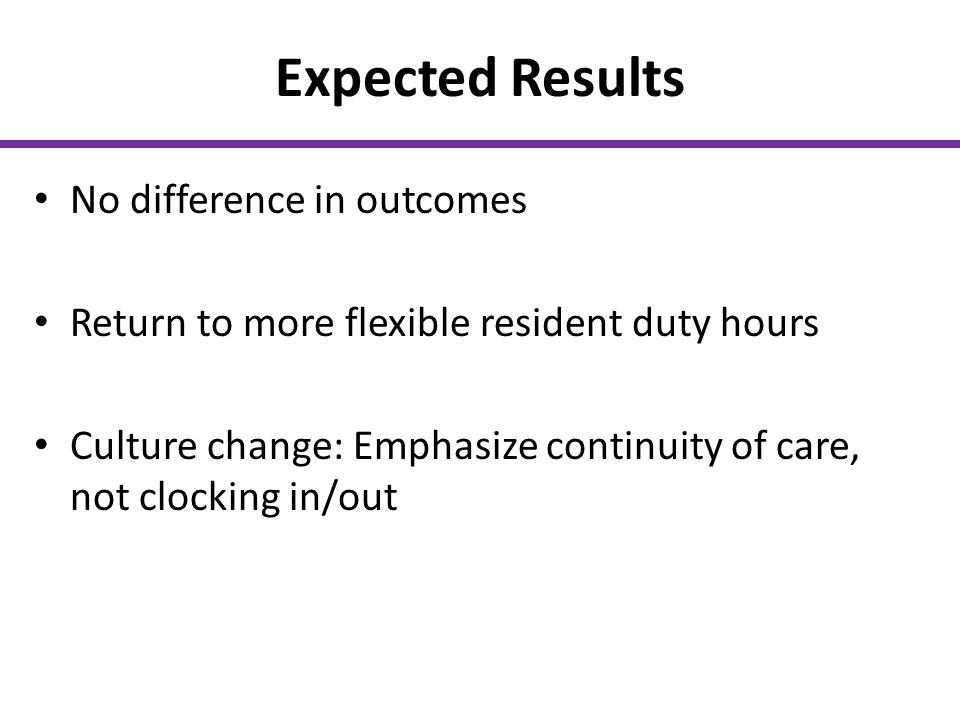 Expected Results No difference in outcomes