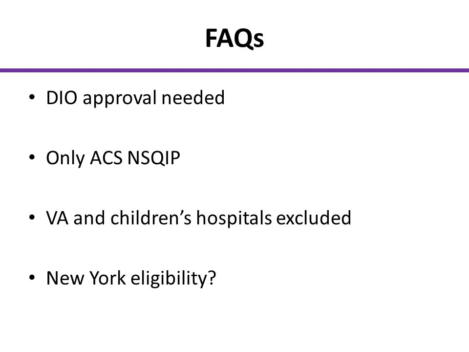 FAQs DIO approval needed Only ACS NSQIP