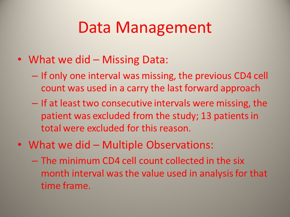 Data Management What we did – Missing Data: