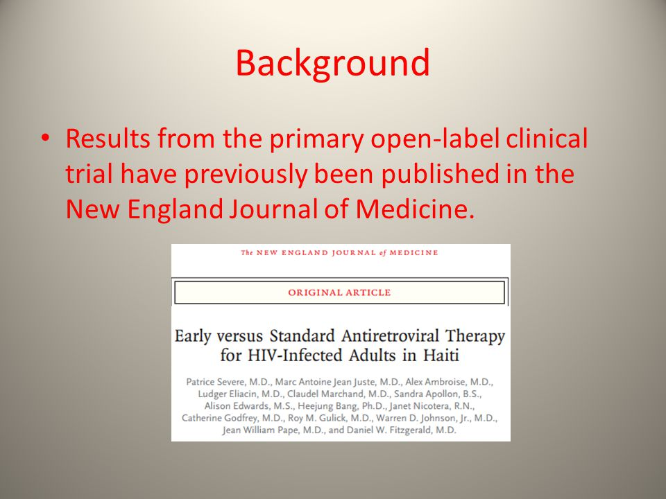 Background Results from the primary open-label clinical trial have previously been published in the New England Journal of Medicine.