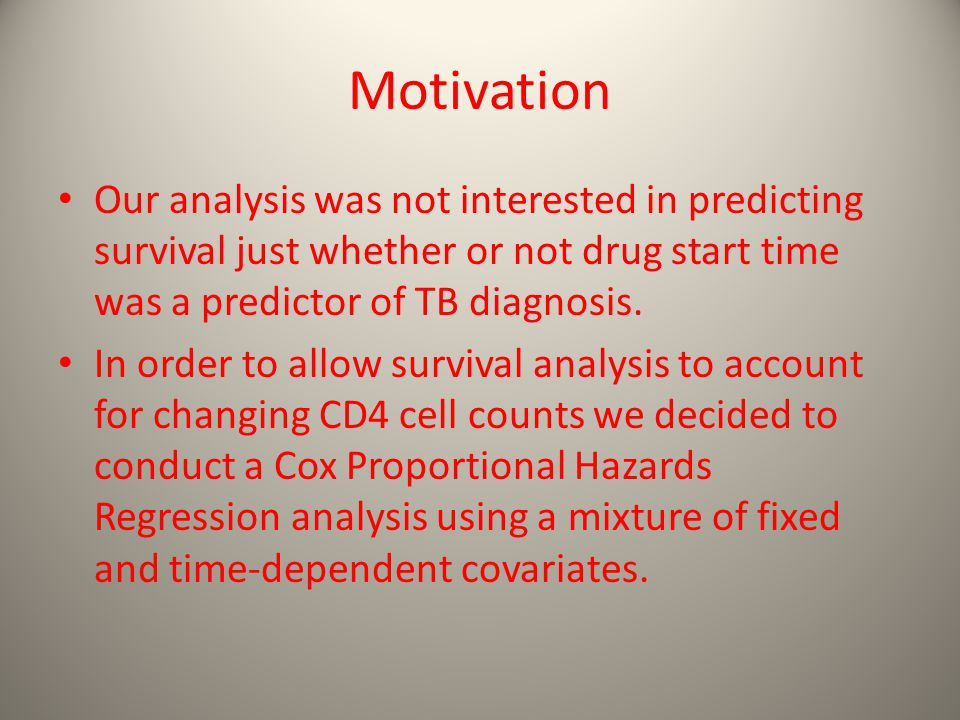 Motivation Our analysis was not interested in predicting survival just whether or not drug start time was a predictor of TB diagnosis.
