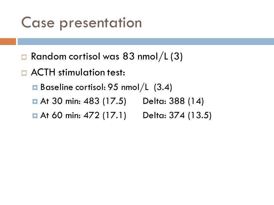 Case presentation Random cortisol was 83 nmol/L (3)