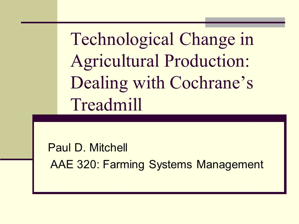Paul D. Mitchell AAE 320: Farming Systems Management