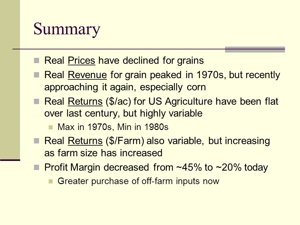 Summary Real Prices have declined for grains