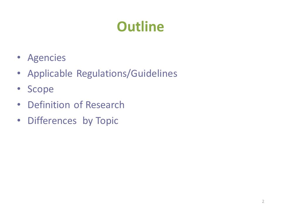 Outline Agencies Applicable Regulations/Guidelines Scope