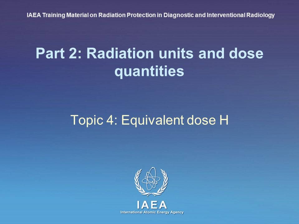 Part 2: Radiation units and dose quantities
