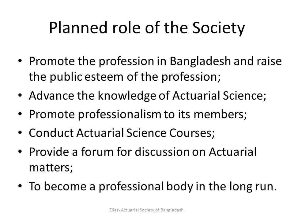 Planned role of the Society