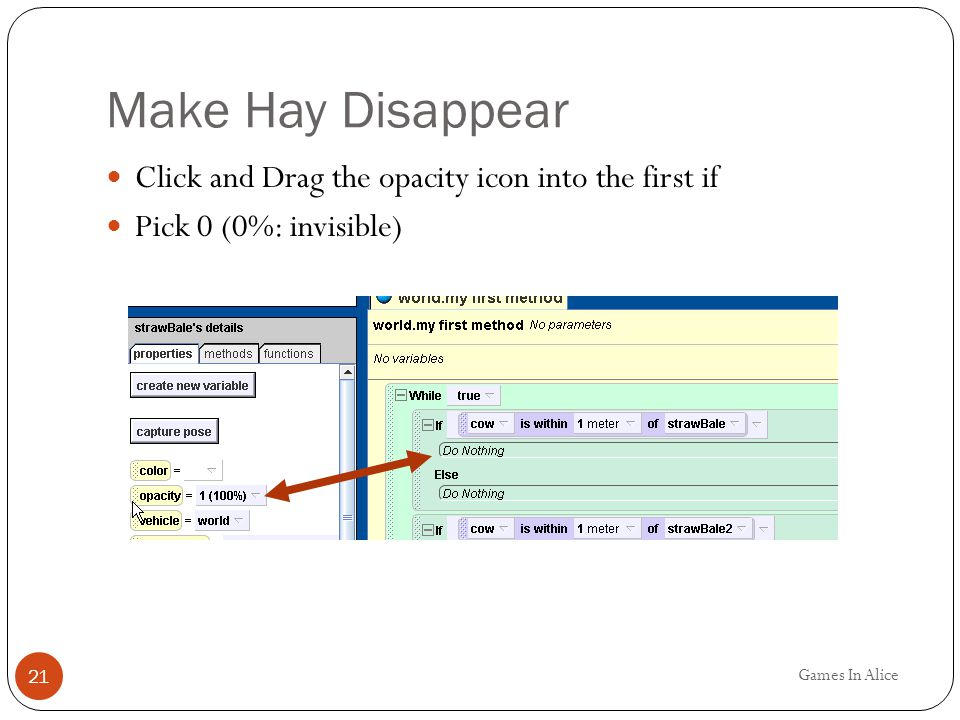 Make Hay Disappear Click and Drag the opacity icon into the first if