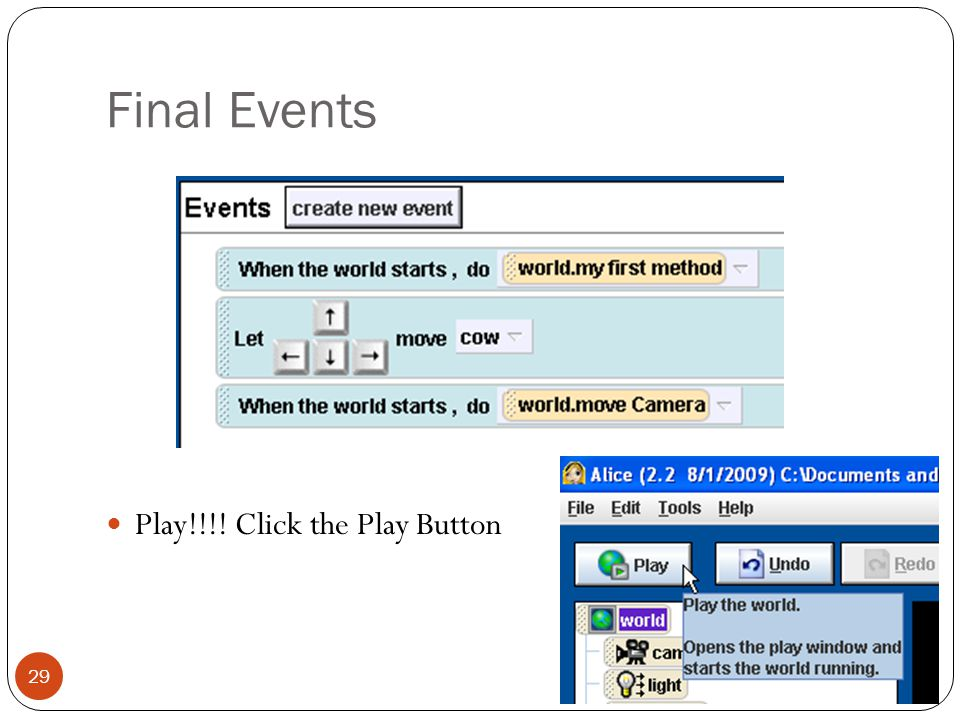 Final Events Play!!!! Click the Play Button Games In Alice