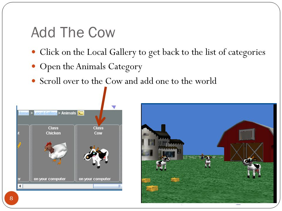Add The Cow Click on the Local Gallery to get back to the list of categories. Open the Animals Category.